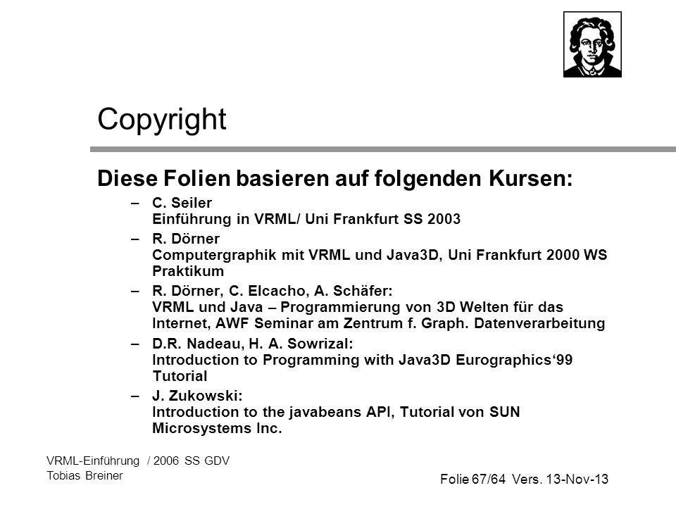 Copyright Diese Folien basieren auf folgenden Kursen: