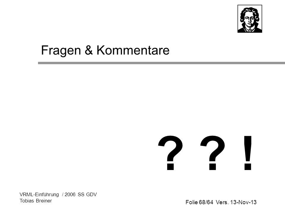 Fragen & Kommentare ! VRML-Einführung / 2006 SS GDV Tobias Breiner