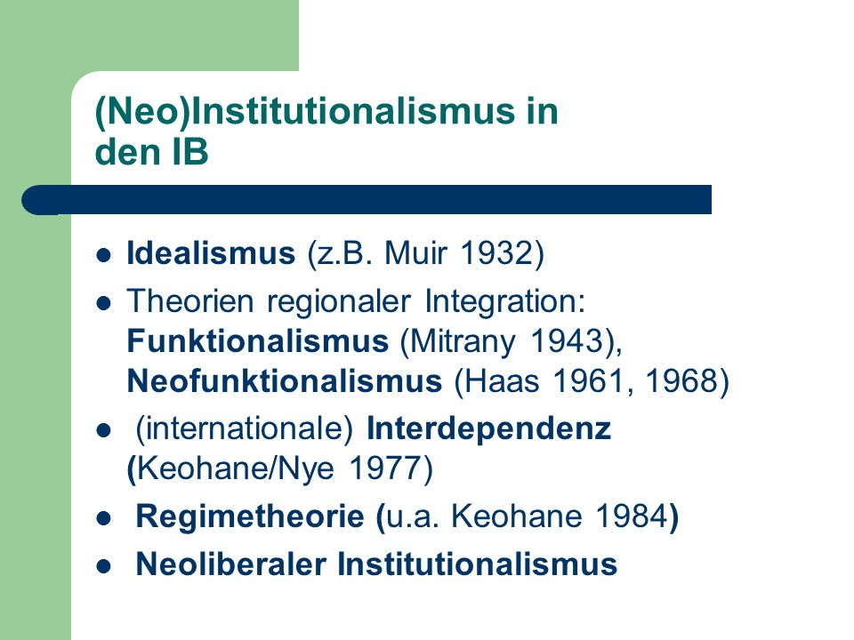 (Neo)Institutionalismus in den IB