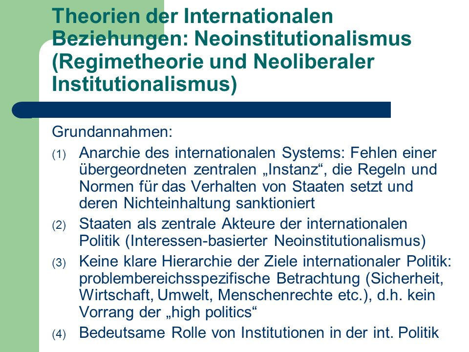 Theorien der Internationalen Beziehungen: Neoinstitutionalismus (Regimetheorie und Neoliberaler Institutionalismus)