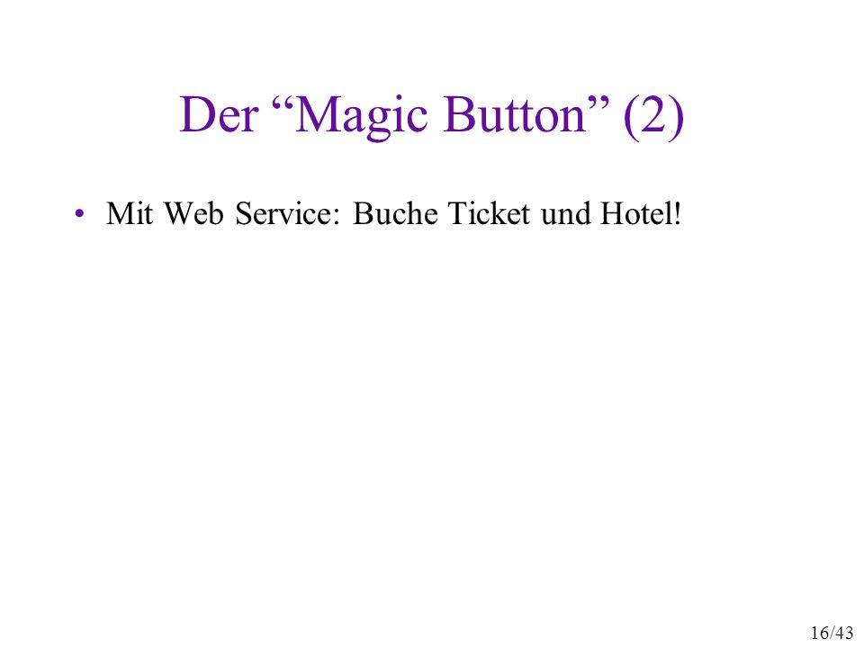 Der Magic Button (2) Mit Web Service: Buche Ticket und Hotel!