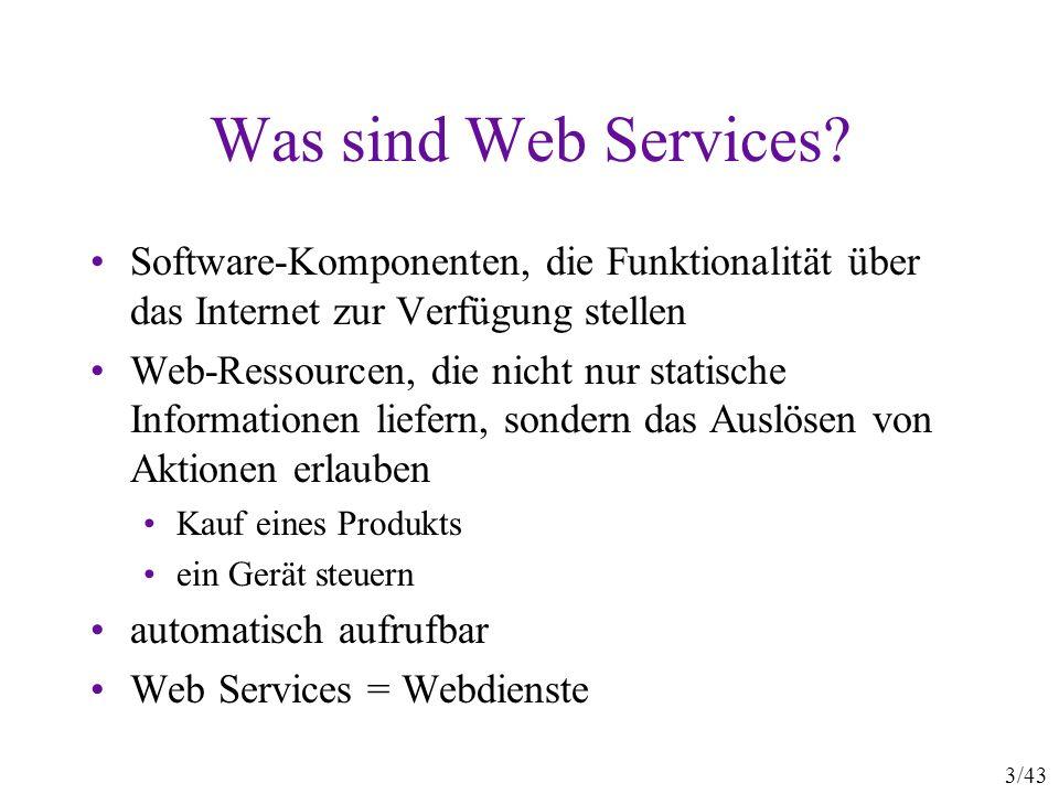 Was sind Web Services Software-Komponenten, die Funktionalität über das Internet zur Verfügung stellen.