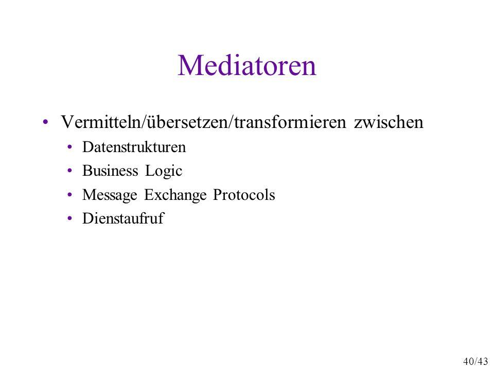 Mediatoren Vermitteln/übersetzen/transformieren zwischen