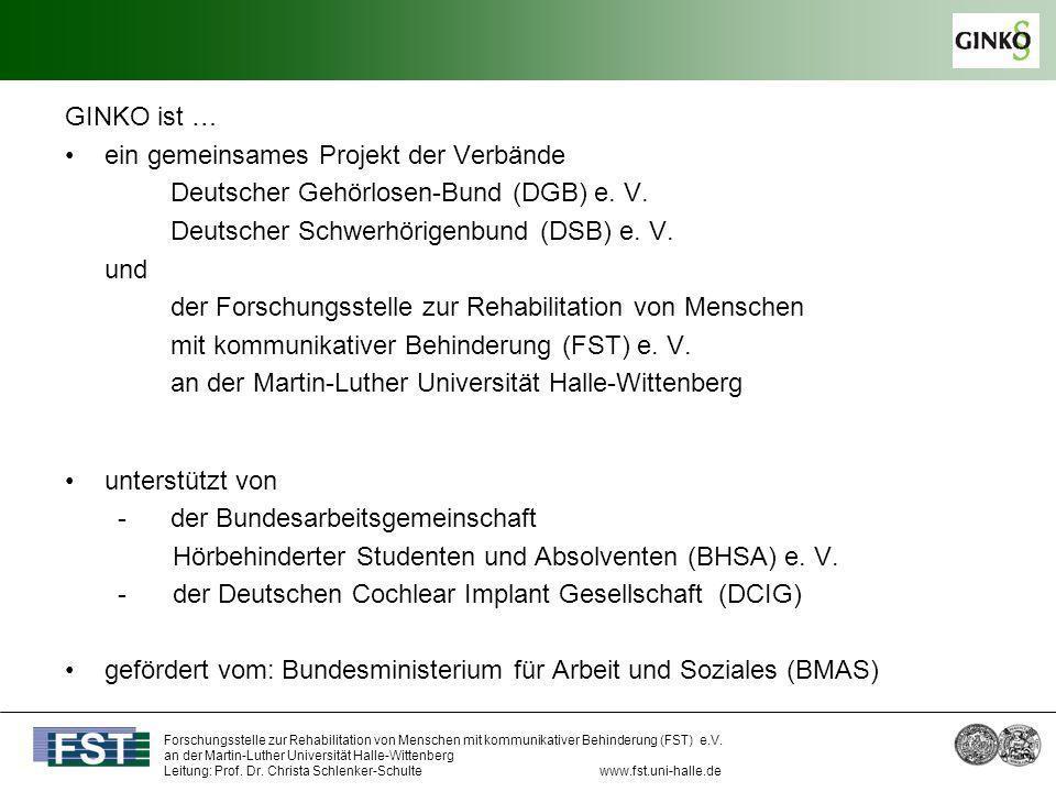 GINKO ist … ein gemeinsames Projekt der Verbände. Deutscher Gehörlosen-Bund (DGB) e. V. Deutscher Schwerhörigenbund (DSB) e. V.