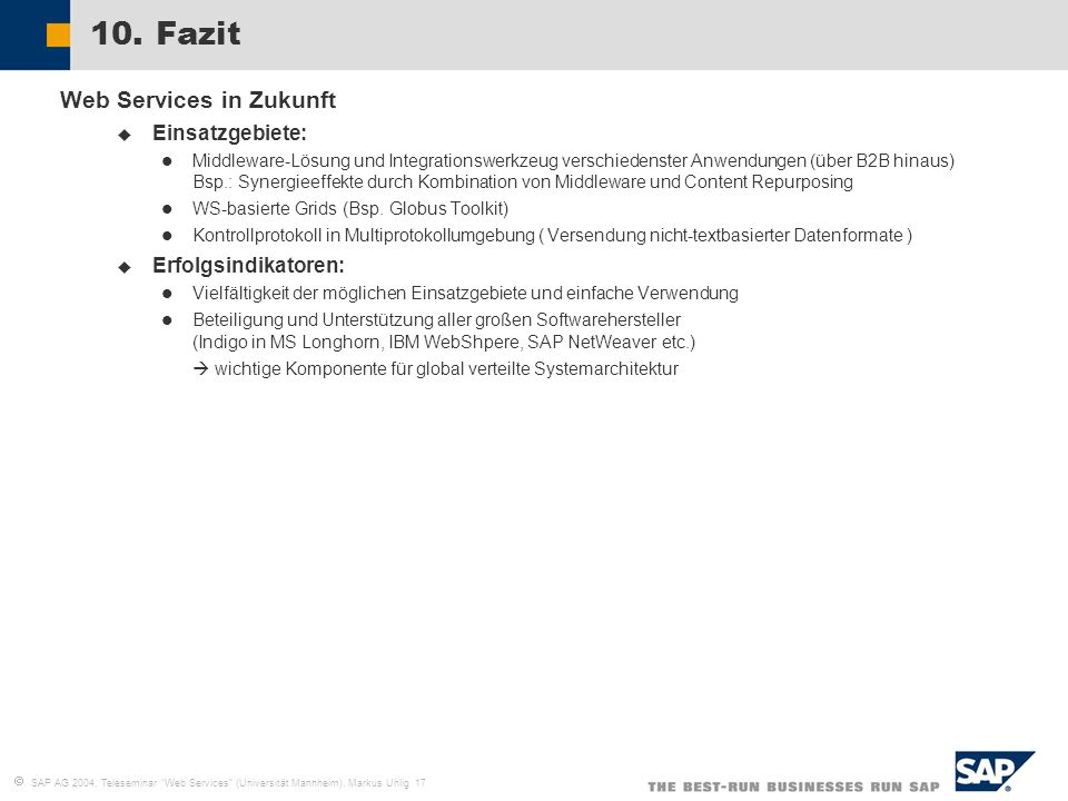 10. Fazit Web Services in Zukunft Einsatzgebiete: Erfolgsindikatoren: