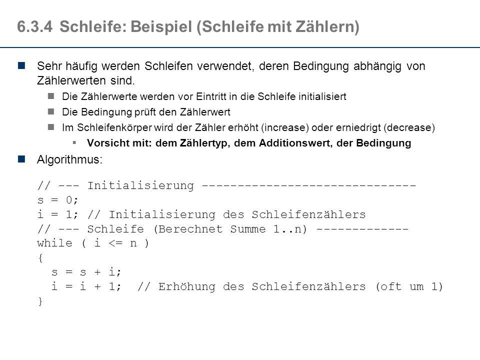 6.3.4 Schleife: Beispiel (Schleife mit Zählern)