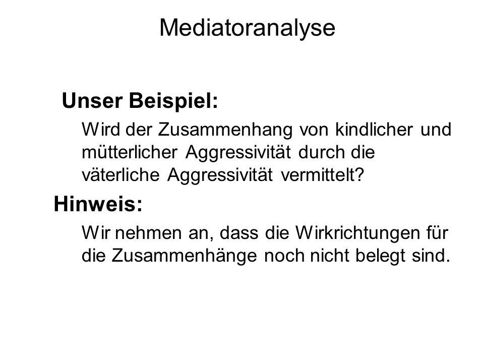 Mediatoranalyse Unser Beispiel: Hinweis: