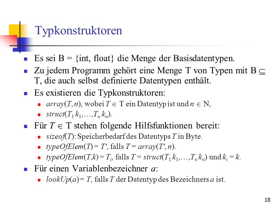 Typkonstruktoren Es sei B = {int, float} die Menge der Basisdatentypen.