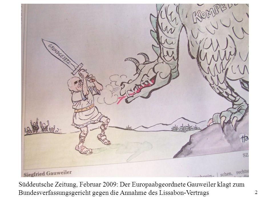 Süddeutsche Zeitung, Februar 2009: Der Europaabgeordnete Gauweiler klagt zum