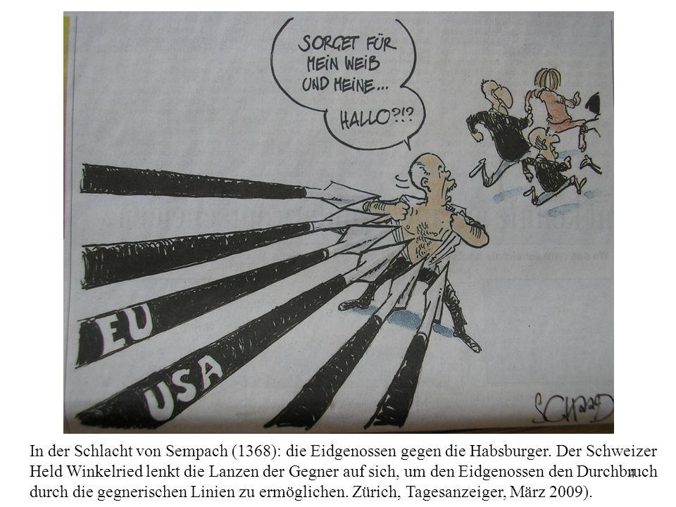 In der Schlacht von Sempach (1368): die Eidgenossen gegen die Habsburger. Der Schweizer