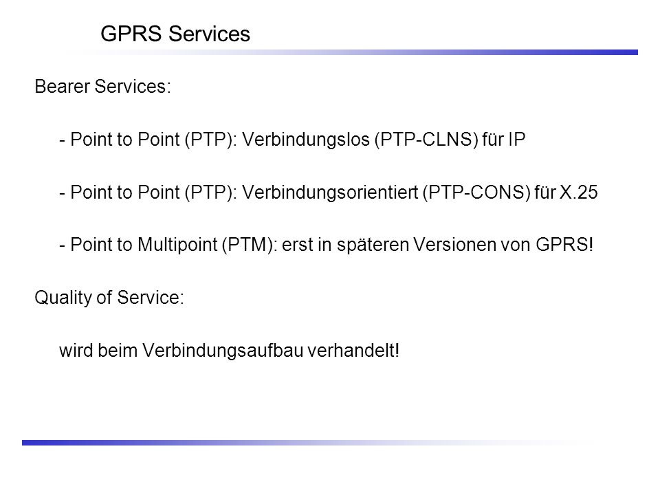 GPRS Services Bearer Services: