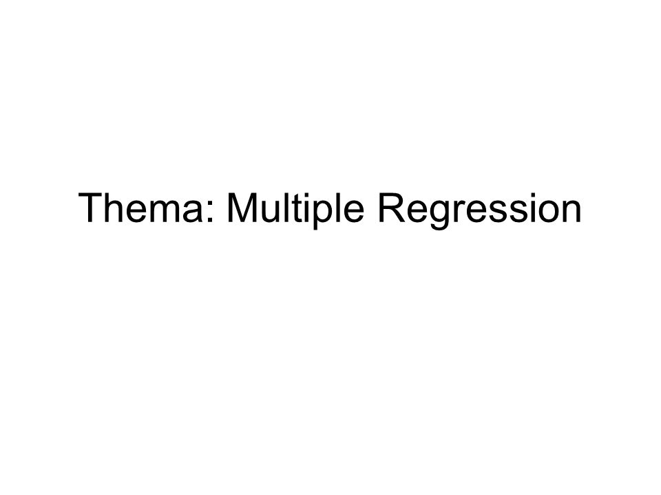 Thema: Multiple Regression