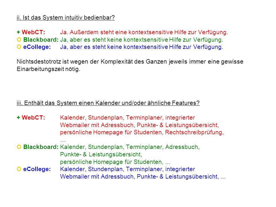 ii. Ist das System intuitiv bedienbar. + WebCT:. Ja