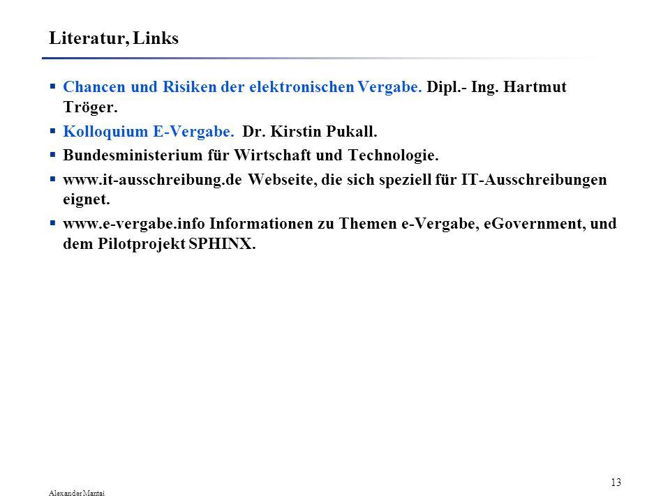 Literatur, Links Chancen und Risiken der elektronischen Vergabe. Dipl.- Ing. Hartmut Tröger. Kolloquium E-Vergabe. Dr. Kirstin Pukall.