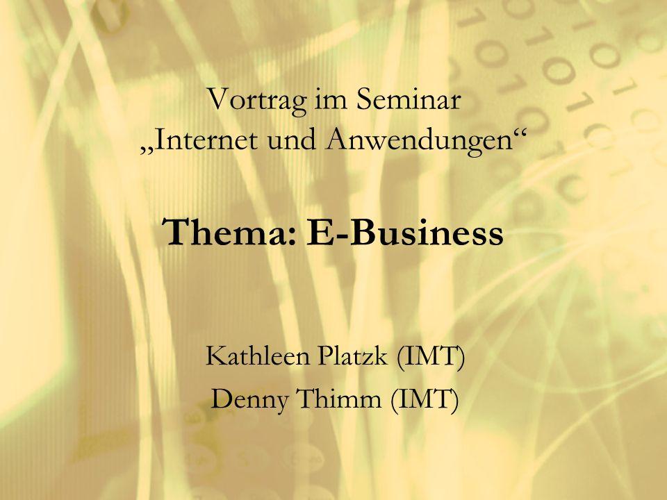 """Vortrag im Seminar """"Internet und Anwendungen Thema: E-Business"""