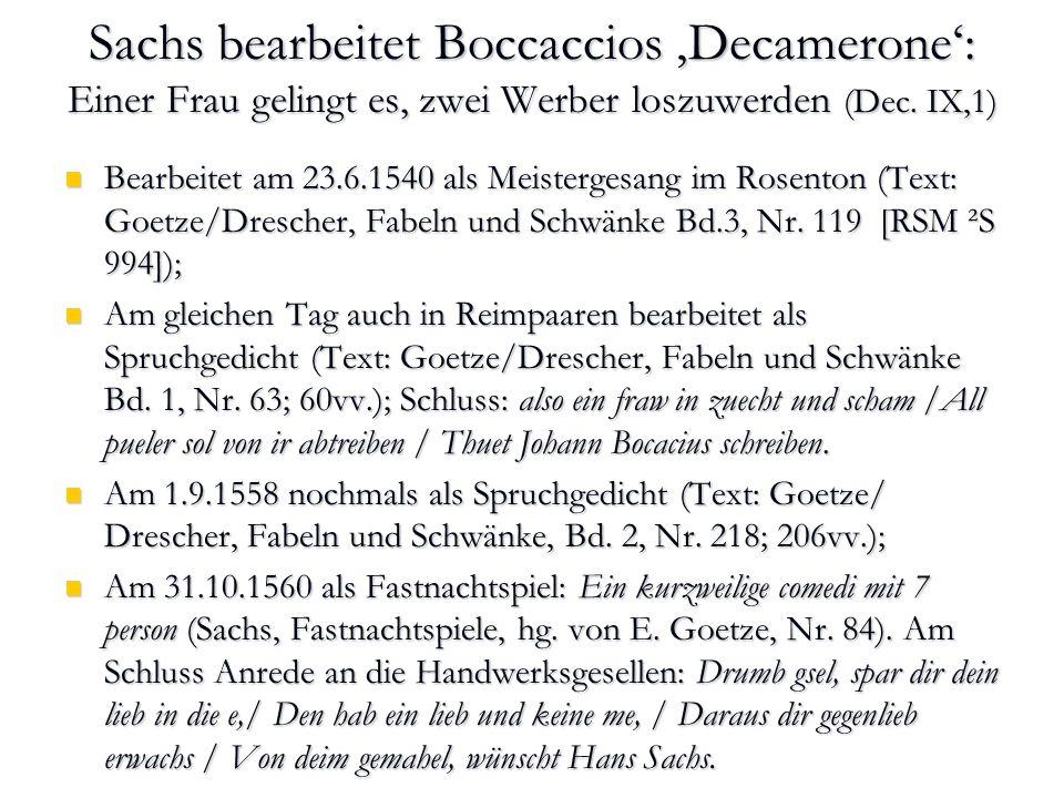 Sachs bearbeitet Boccaccios 'Decamerone': Einer Frau gelingt es, zwei Werber loszuwerden (Dec. IX,1)