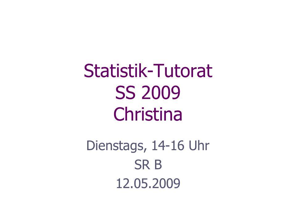 Statistik-Tutorat SS 2009 Christina