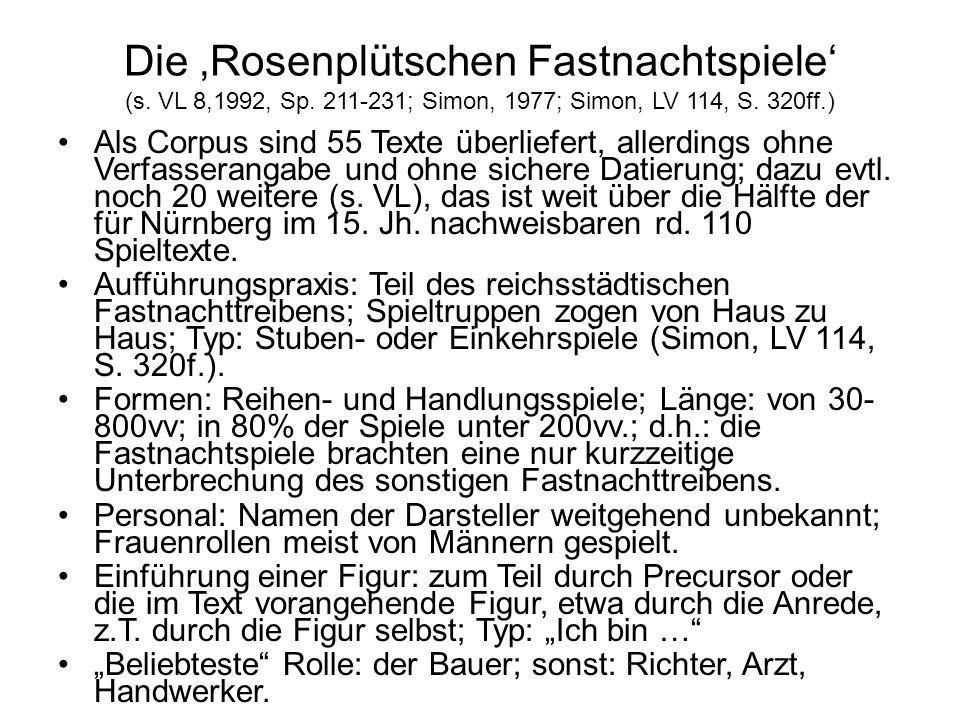 Die 'Rosenplütschen Fastnachtspiele' (s. VL 8,1992, Sp