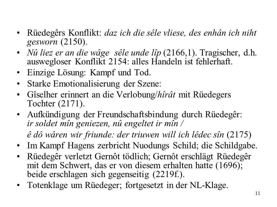 Rüedegêrs Konflikt: daz ich die sêle vliese, des enhân ich niht gesworn (2150).