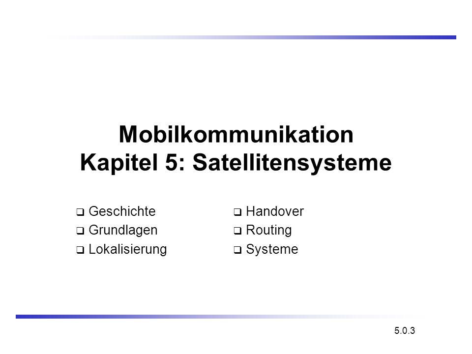 Mobilkommunikation Kapitel 5: Satellitensysteme