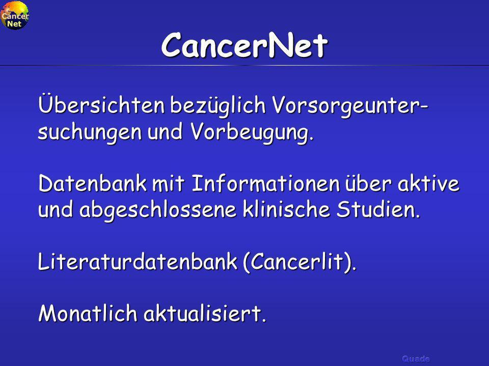 CancerNet Übersichten bezüglich Vorsorgeunter-suchungen und Vorbeugung.