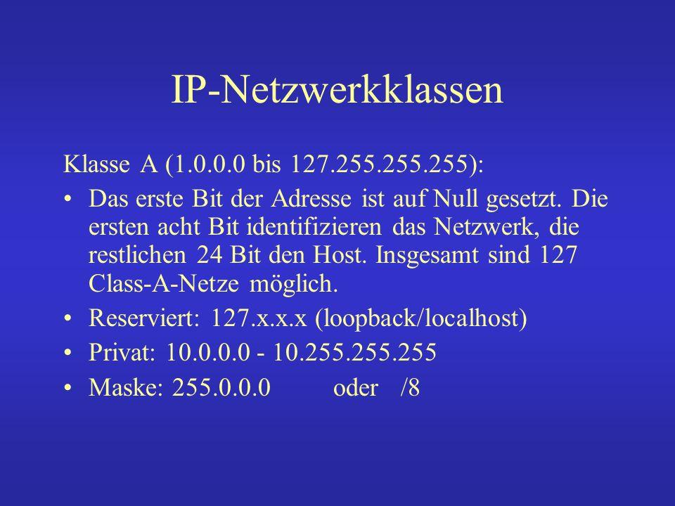 IP-Netzwerkklassen Klasse A (1.0.0.0 bis 127.255.255.255):