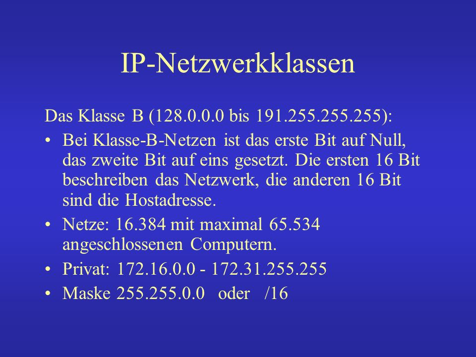 IP-Netzwerkklassen Das Klasse B (128.0.0.0 bis 191.255.255.255):