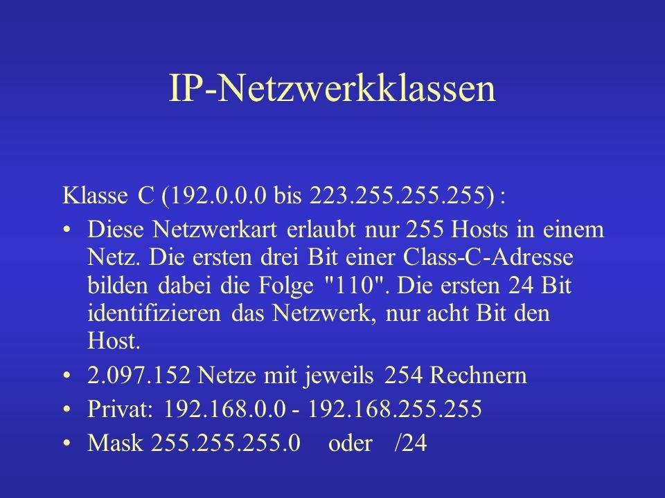 IP-Netzwerkklassen Klasse C (192.0.0.0 bis 223.255.255.255) :