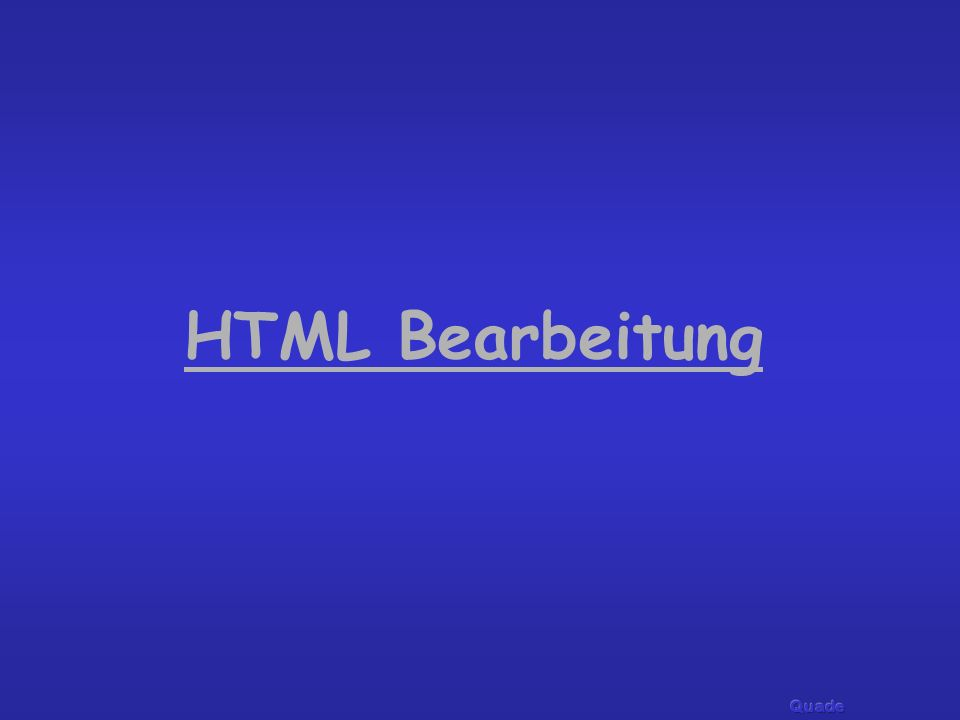 HTML Bearbeitung Quade
