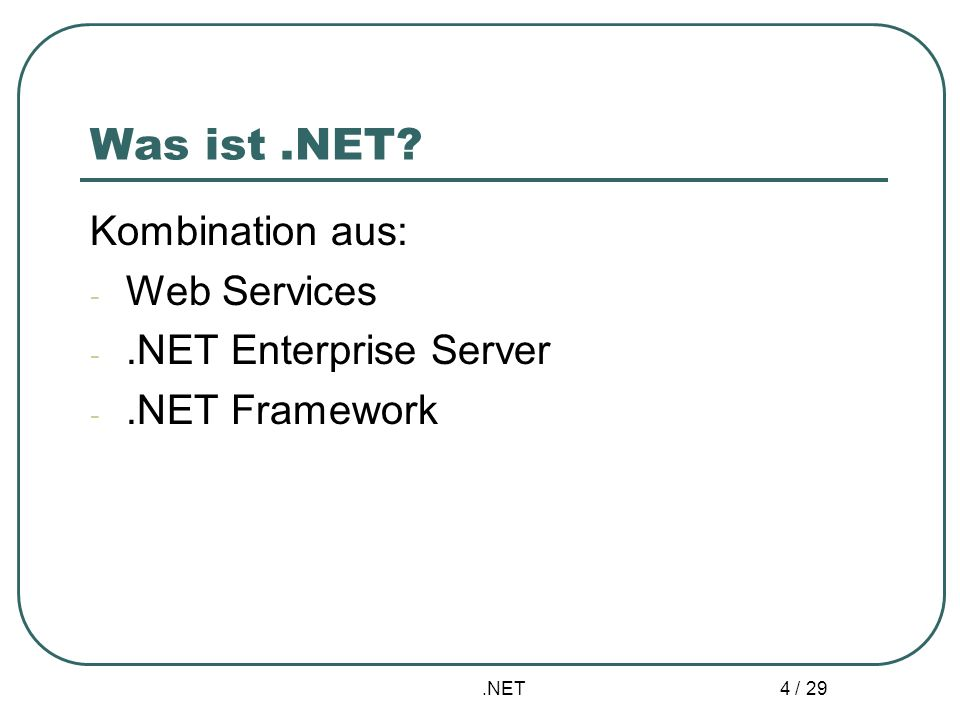 Was ist .NET Kombination aus: Web Services .NET Enterprise Server