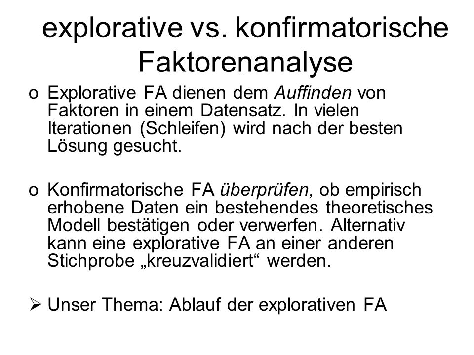 explorative vs. konfirmatorische Faktorenanalyse