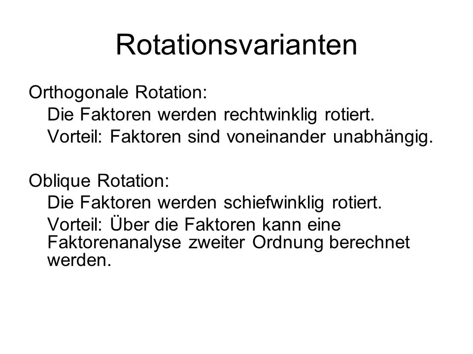 Rotationsvarianten Orthogonale Rotation:
