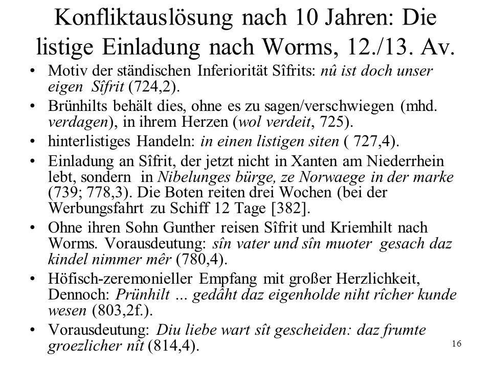 Konfliktauslösung nach 10 Jahren: Die listige Einladung nach Worms, 12
