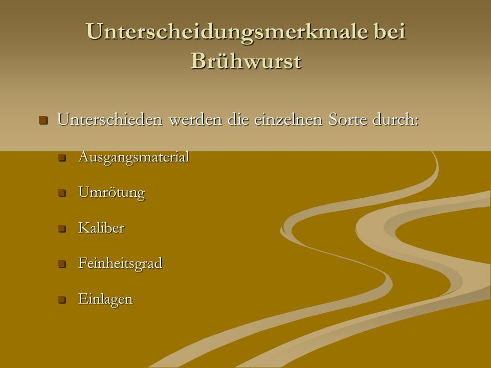 Unterscheidungsmerkmale bei Brühwurst