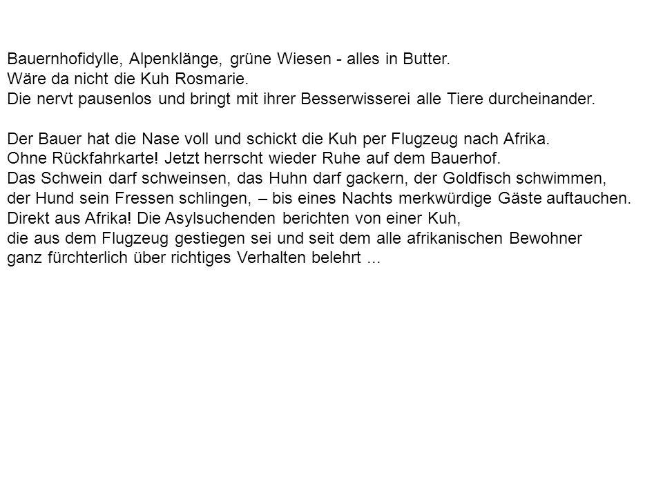 Bauernhofidylle, Alpenklänge, grüne Wiesen - alles in Butter.
