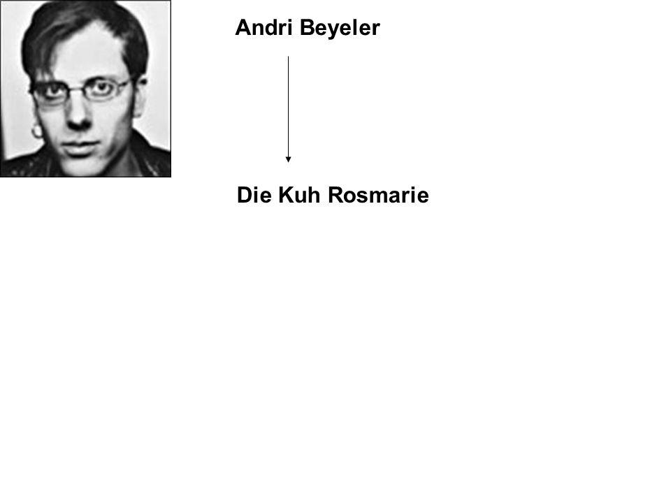 Andri Beyeler Die Kuh Rosmarie