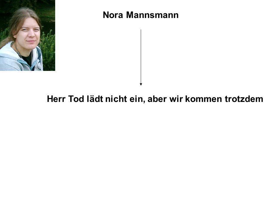 Nora Mannsmann Herr Tod lädt nicht ein, aber wir kommen trotzdem