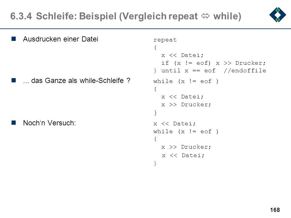 6.3.4 Schleife: Beispiel (Vergleich repeat  while)