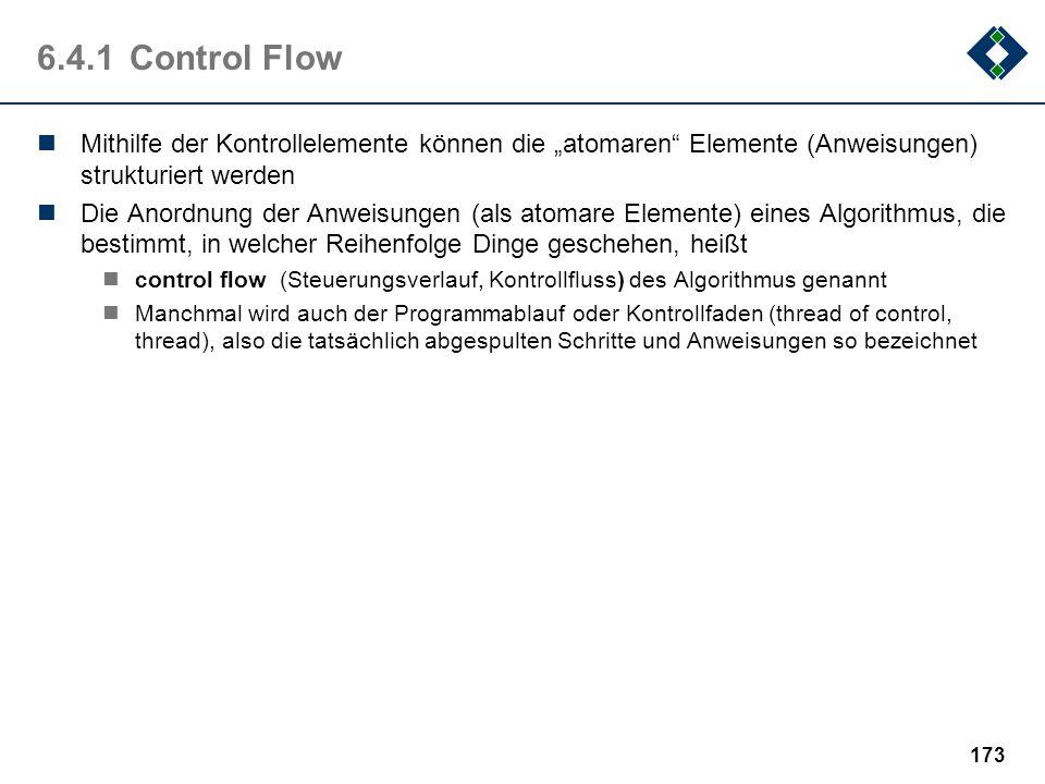"""6.4.1 Control FlowMithilfe der Kontrollelemente können die """"atomaren Elemente (Anweisungen) strukturiert werden."""