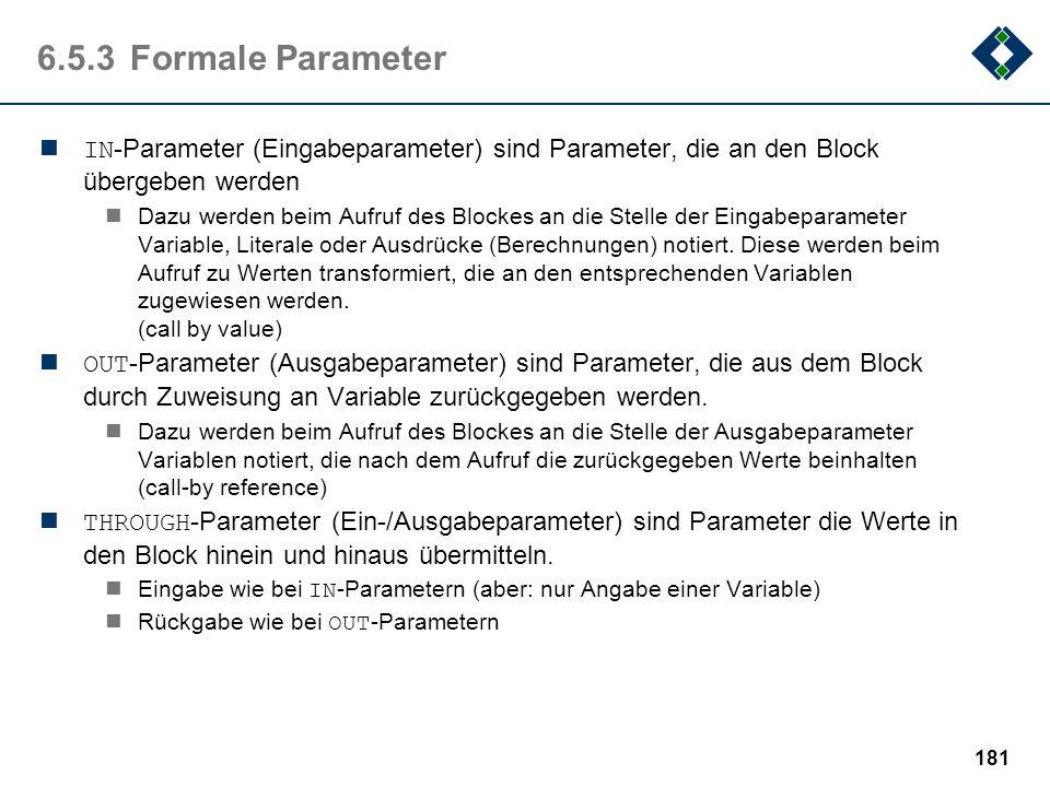 6.5.3 Formale Parameter IN-Parameter (Eingabeparameter) sind Parameter, die an den Block übergeben werden.