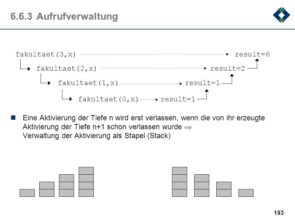 6.6.3 Aufrufverwaltung fakultaet(3,x) result=6 fakultaet(2,x) result=2