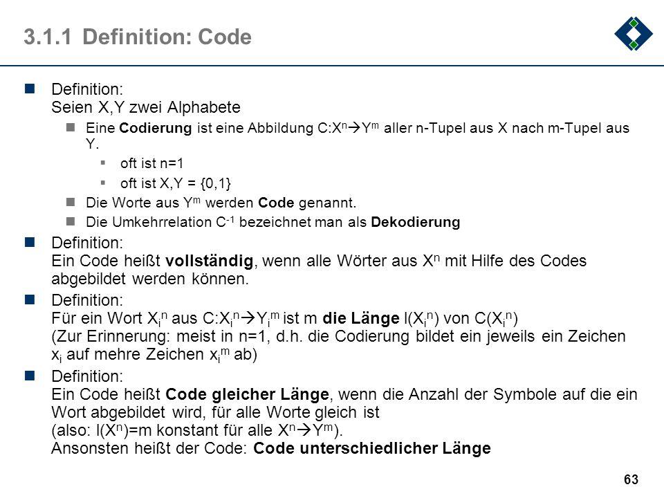 3.1.1 Definition: Code Definition: Seien X,Y zwei Alphabete