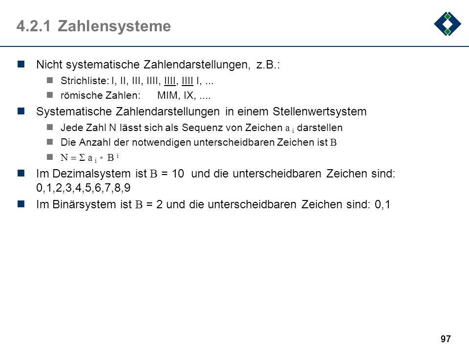 4.2.1 Zahlensysteme Nicht systematische Zahlendarstellungen, z.B.: