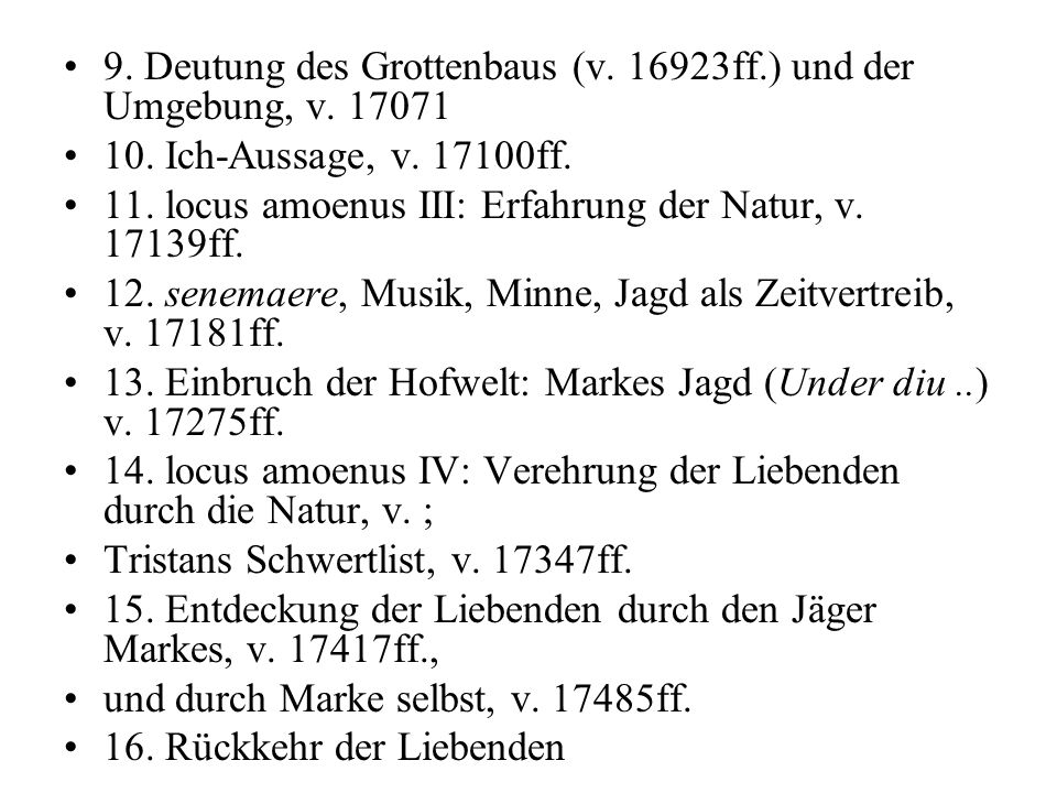 9. Deutung des Grottenbaus (v. 16923ff.) und der Umgebung, v. 17071