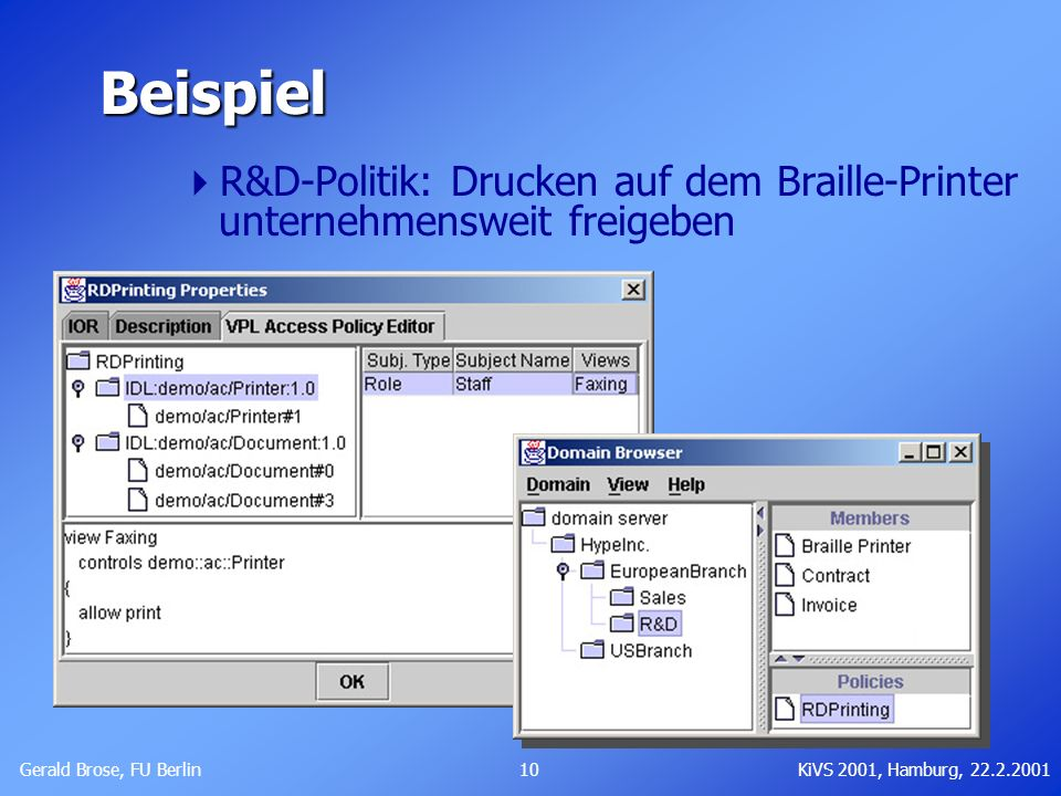 BeispielR&D-Politik: Drucken auf dem Braille-Printer unternehmensweit freigeben. Gerald Brose, FU Berlin.