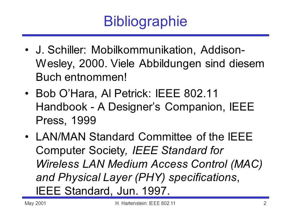 Bibliographie J. Schiller: Mobilkommunikation, Addison-Wesley, 2000. Viele Abbildungen sind diesem Buch entnommen!