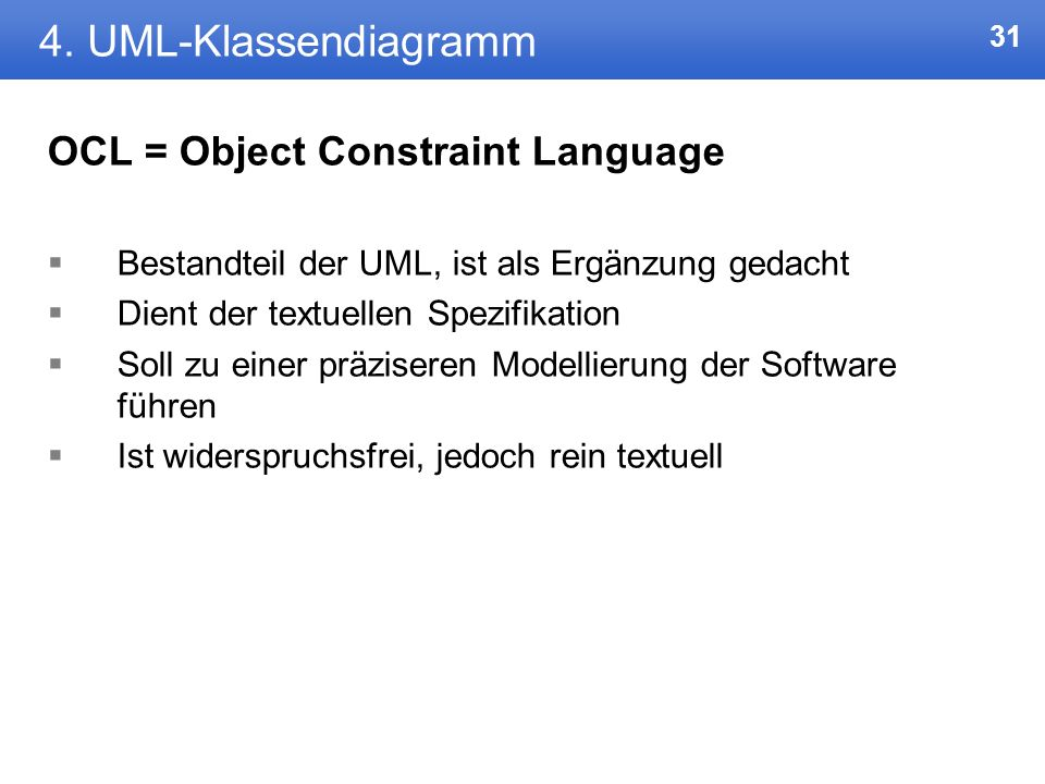 4. UML-Klassendiagramm OCL = Object Constraint Language