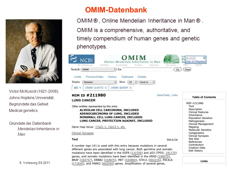 OMIM-Datenbank OMIM ® , Online Mendelian Inheritance in Man ® .