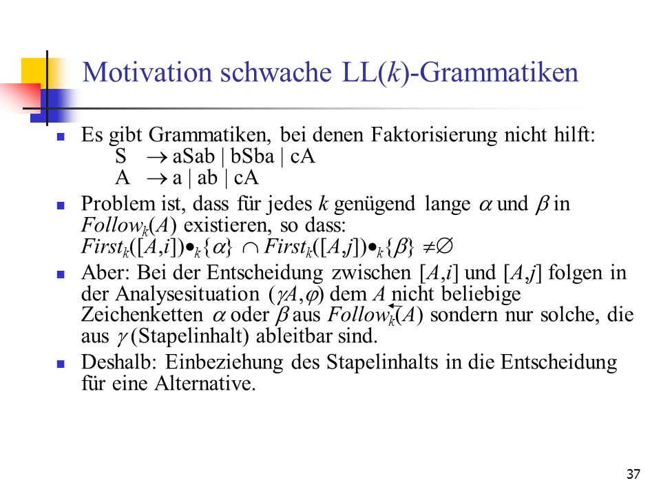 Motivation schwache LL(k)-Grammatiken