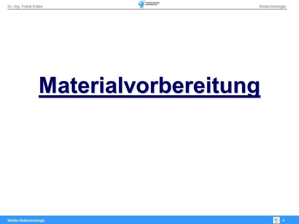Materialvorbereitung
